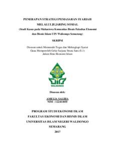 Penerapan Strategi Pemasaran Syariah Melalui Jejaring Sosial Studi Kasus Pada Mahasiswa Komunitas Bisnis Fakultas Ekonomi Dan Bisnis Islam Uin Walisongo Semarang Walisongo Repository
